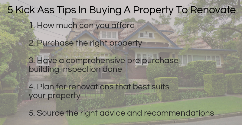 5-Kick-Ass-Tips-In-Buying-A-Property-To-Renovate-AUSInspections -- building inspections Sydney